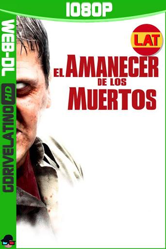 El Amanecer de los Muertos (2004) WEB-DL 1080p Open Matte Latino-Ingles MKV