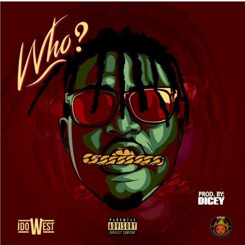 [Music] Idowest - Who | @OfficialIdowest