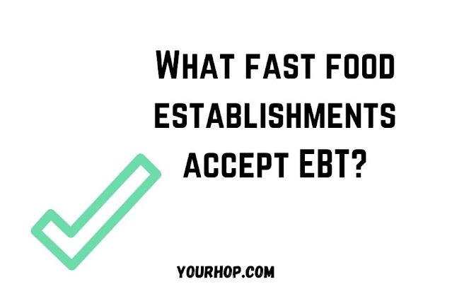 What fast food establishments accept EBT?