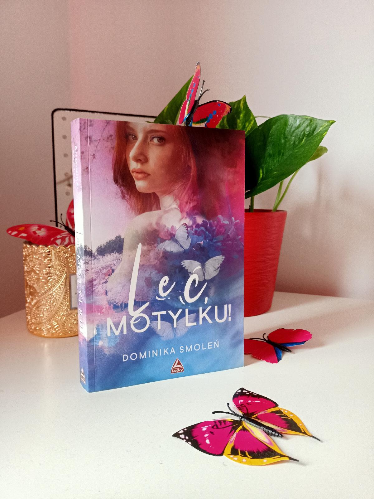 """""""Leć, Motylku!"""" Dominika Smoleń - recenzja."""