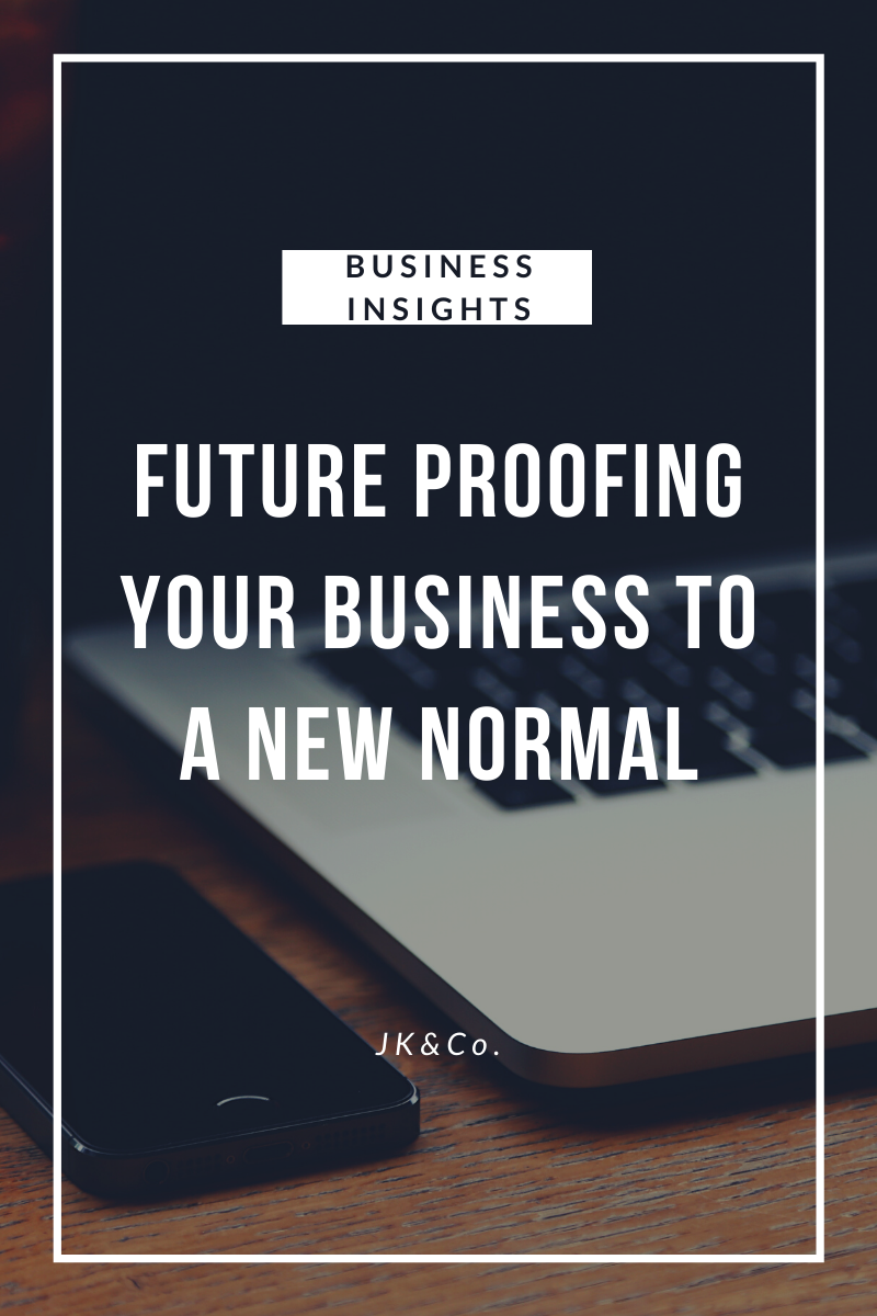 Future Proofing Your Business for the New Normal