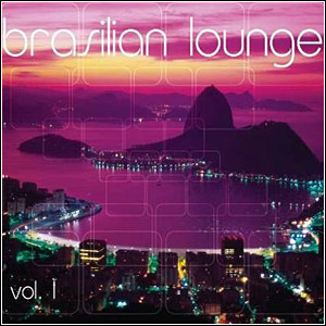 afsfghjhk Download   Brazilian Lounge Vol.1 (2011)