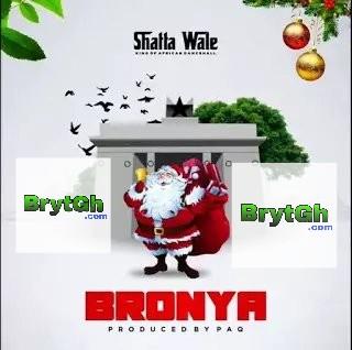 Shatta wale – Bronya (Produced By PaQ)-BrytGh.Com
