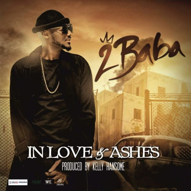 [Music] 2Baba – In Love and Ashes (Prod. by Kelly Hansome)