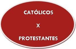 [CATOLICOS+X+PROTESTANTES%5B2%5D]