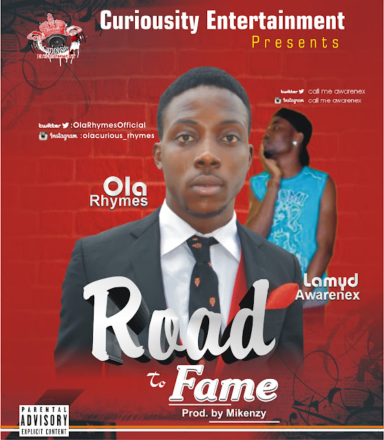 MUSIC: Ola Rhymes Ft. Awarenex - Road To Fame