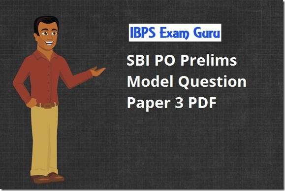 SBI PO Prelims Model Question paper 3 PDF Download