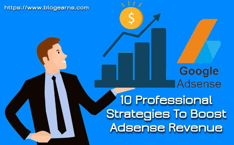 10 Professional Strategies To Boost Adsense Revenue