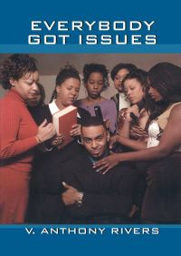 Everybody Got Issues By V. Anthony Rivers