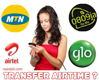 how to transfer airtime on mtn, glo, airtel, etisalat