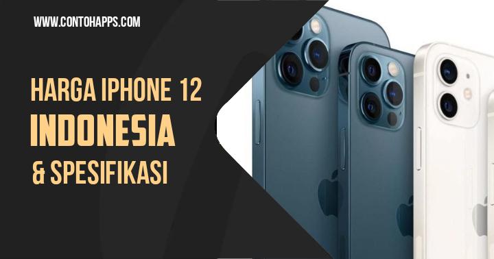 Harga iPhone 12 mini, iphone Pro, 12 Pro Max Indonesia dan Spesifikasinya