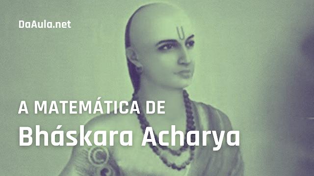 A Matemática Indiana e suas contribuições à fórmula de Bháskara