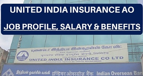 UIIC AO Job profile,Job profile of AO in insurance company,UIIC AO Salary,UIIC AO Transfers,UIIC AO Posting