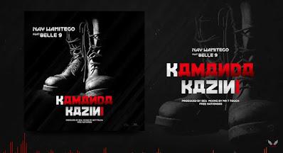 AUDIO: Nay Wamitego Ft Belle 9 - Kamanda Kazini | Mp3 DOWNLOAD