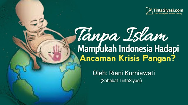 Tanpa Islam, Mampukah Indonesia Hadapi Ancaman Krisis Pangan?