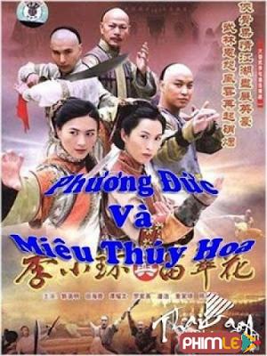 Phim Phương Đức Và Miêu Thuý Hoa - Legend Of Fang De and Miau Cui Hua (2006)