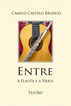 Entre a Flauta e a Viola - Camilo Castelo Branco