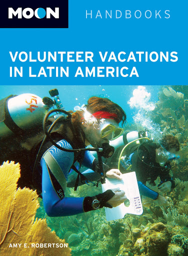 Why and How to Volunteer When You Travel: Moon Volunteer Vacations in Latin America