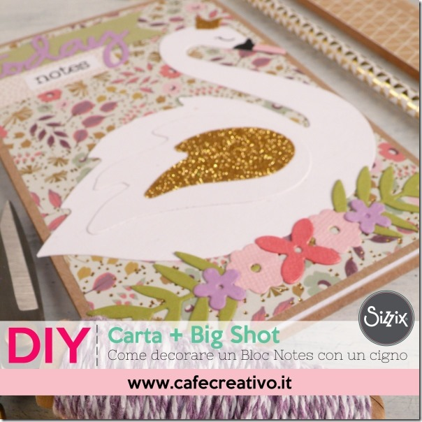 Come fare la copertina di un Bloc Notes usando Big Shot e Fustelle Sizzix