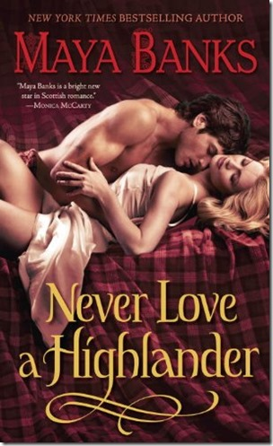 Review: Never Love a Highlander (The McCabe Trilogy #3) by Maya Banks | About That Story