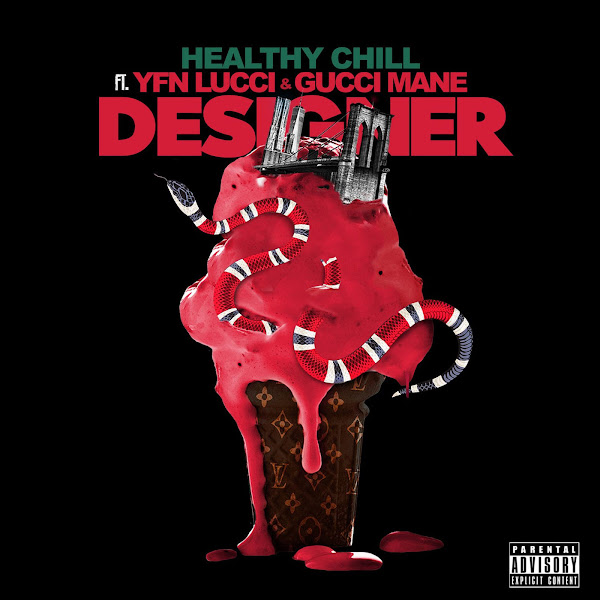 Healthy Chill - Designer (feat. Gucci Mane & YFN Lucci) - Single Cover