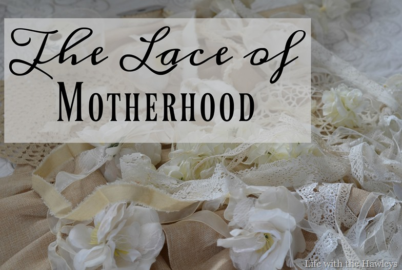 The Lace of Motherhood
