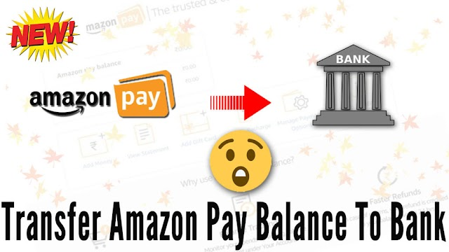 Latest Trick to Transfer Amazon Pay Balance in Bank