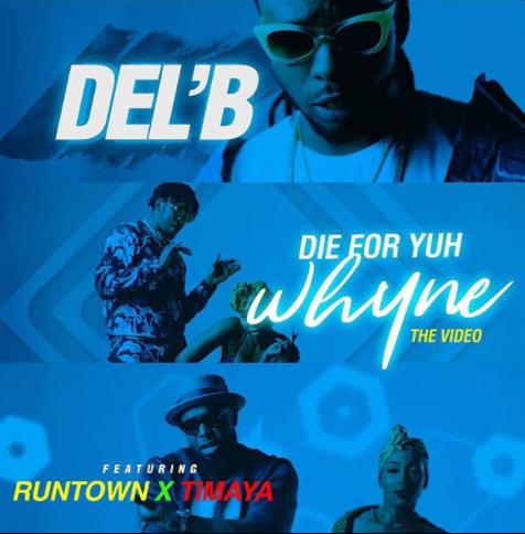 [Video] Del'B – Die For Yuh Whyne Ft. Runtown x Timaya