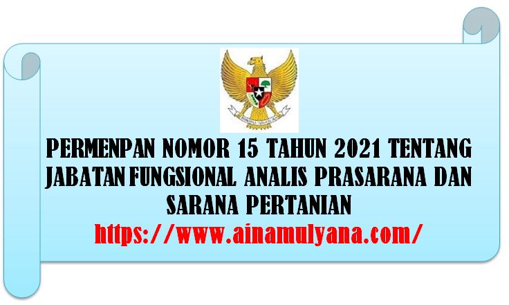 Permenpan RB Nomor 15 Tahun 2021 Tentang Jabatan Fungsional Analis Prasarana Dan Sarana Pertanian
