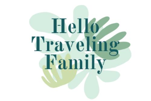Hello traveling family
