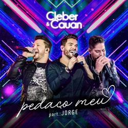 Capa Pedaço Meu – Cleber e Cauan part. Jorge Mp3 Grátis