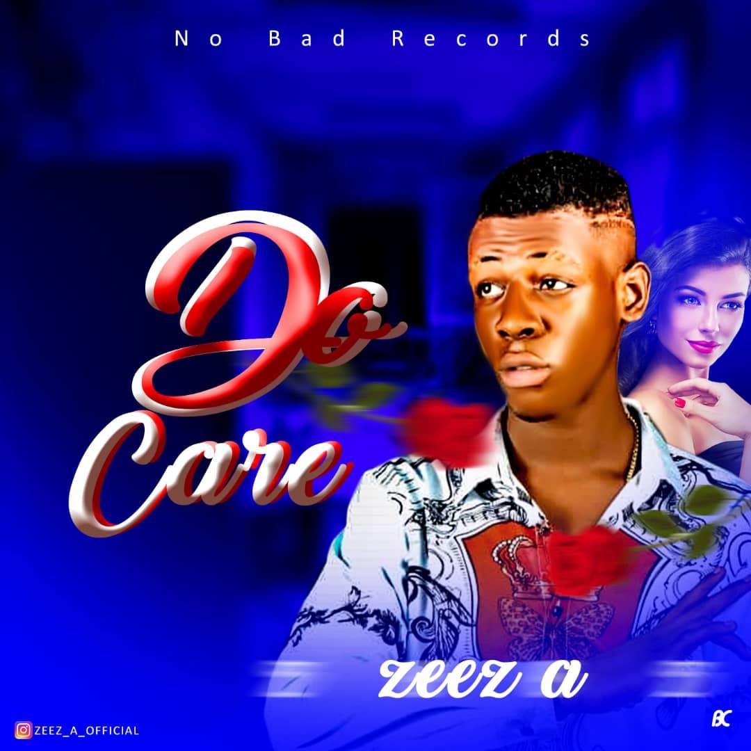 Music: Zeez A - Do Care