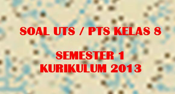 Latihan Soal Dan Jawaban Uts Pts Matematika Kelas 8 Semester 1 Kurikulum 2013 Pendidikan Kewarganegaraan Pendidikan Kewarganegaraan