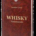 """Jarosław Urban """"Whisky Vademecum"""", wyd. 2, Dom Whisky, Jastrzębia Góra 2010.png"""
