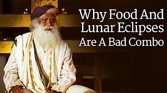 Why Food and Lunar Eclipse are Bad Combo | Earth Ending | Sadguru talks