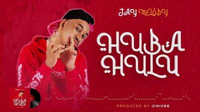Jay Melody - Huba Hulu
