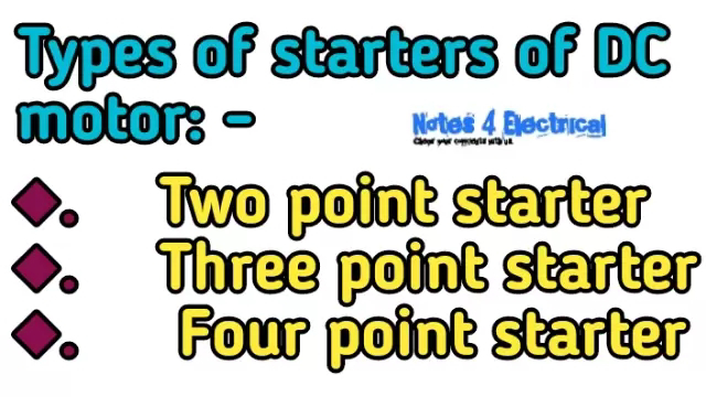 Dc motor starters- two point, three point, four point starters