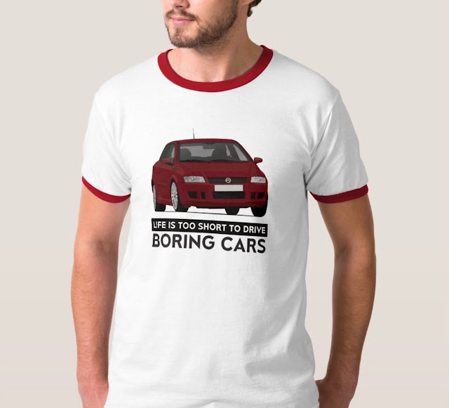 Life is too short to drive boring cars - Fiat Stilo - car t-shirt