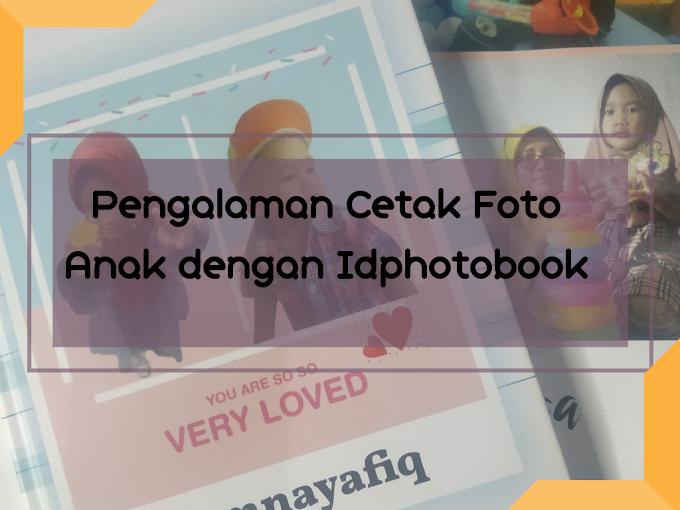 Pengalaman Cetak Foto Anak dengan ID Photobook