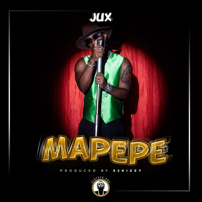 AUDIO: Jux - Mapepe | Mp3 DOWNLOAD