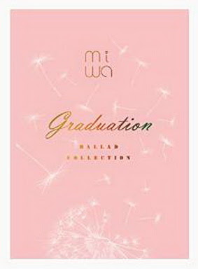 [MUSIC VIDEO] miwa ballad collection ~graduation~ (BDISO)