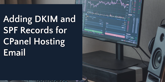 Adding DKIM and SPF Records for your domain
