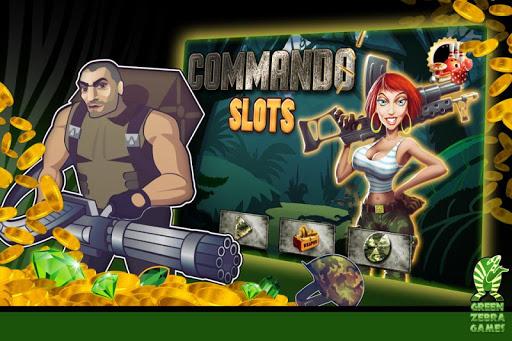 Commando Slots