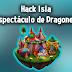 Hack Isla Espectáculo de Dragones