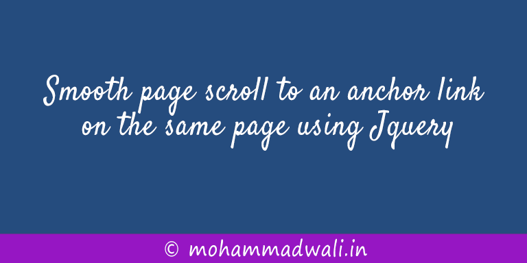Smooth page scroll to an anchor link on the same page using Jquery