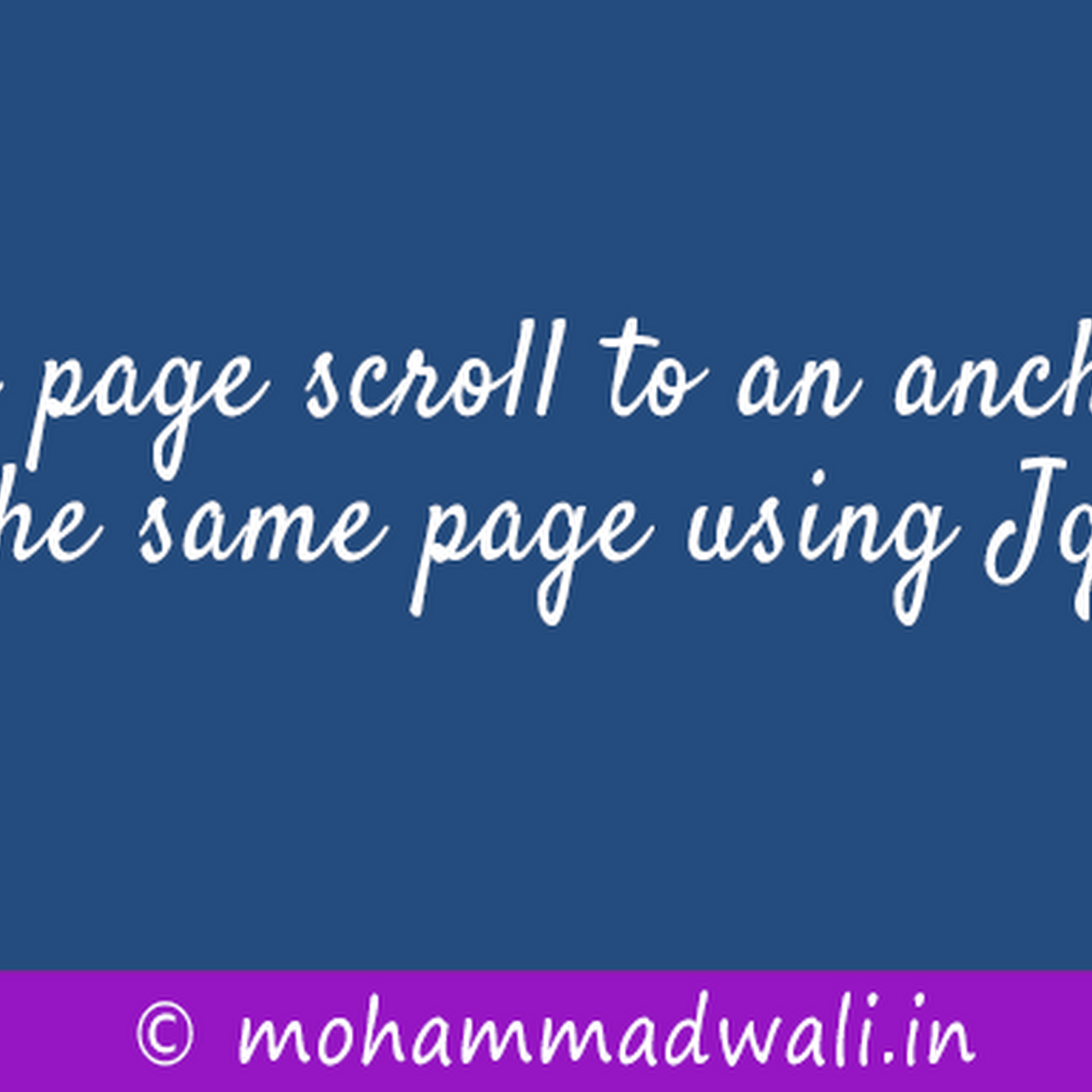Smooth Page Scroll To An Anchor Link On The Same Page Using Jquery Blog  Mohammadwali Smooth