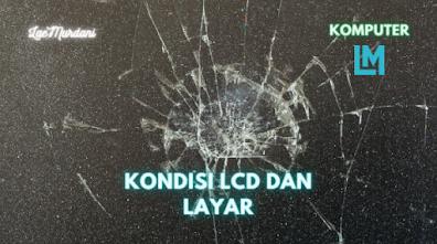 Cara Mengecek Notebook Bekas – KONDISI LCD DAN LAYAR