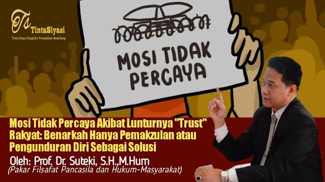 """Mosi tidak Percaya Akibat Lunturnya """"Trust"""" Rakyat: Benarkah hanya Pemakzulan atau Pengunduran Diri sebagai Solusi?"""