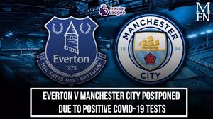 Clashes Between Everton And Manchester City Postponed Due To COVID-19