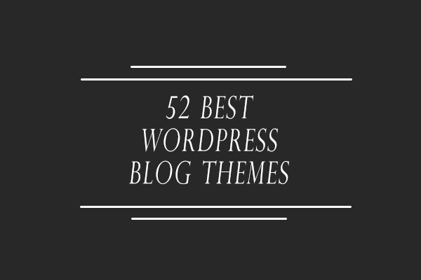 52 Best WordPress Blog Themes